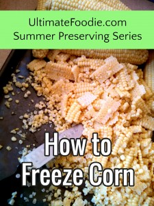 How to Freeze Corn | UltimateFoodie.com